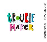 trouble maker shirt quote... | Shutterstock .eps vector #1097032910