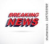breaking news inscription ... | Shutterstock .eps vector #1097055989