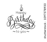 happy birthday lettering... | Shutterstock .eps vector #1097378933