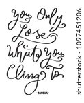 hand lettered you only lose... | Shutterstock .eps vector #1097451206