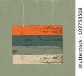 retro wooden sign. vector...   Shutterstock .eps vector #109753508