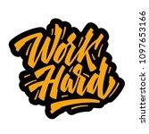work hard yellow slogan graphic ... | Shutterstock .eps vector #1097653166