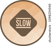 slow  sign  down | Shutterstock .eps vector #1098254540