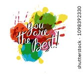 you are the best. hand drawn... | Shutterstock . vector #1098392330