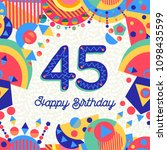 happy birthday forty five 45... | Shutterstock .eps vector #1098435599