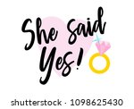 she said yes hand written... | Shutterstock .eps vector #1098625430