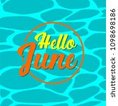 hello june lettering on the... | Shutterstock .eps vector #1098698186