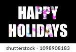 happy holidays shiny bright... | Shutterstock . vector #1098908183