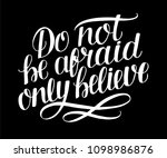 hand lettering do not be afraid ... | Shutterstock .eps vector #1098986876
