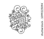 quote. books coffee rain. hand... | Shutterstock .eps vector #1099225094