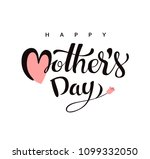 happy mother's day calligraphy... | Shutterstock .eps vector #1099332050