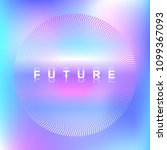 futuristic holographic neon... | Shutterstock .eps vector #1099367093