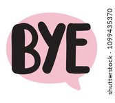 bye  vector hand drawn speech... | Shutterstock .eps vector #1099435370