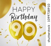 happy birthday 90 ninety years  ... | Shutterstock .eps vector #1099738910