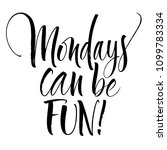 mondays can be fun lettering.... | Shutterstock .eps vector #1099783334