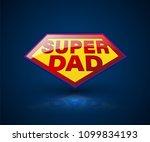 super dad shield symbol for... | Shutterstock .eps vector #1099834193