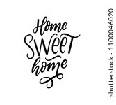hand drawn letterin quote home... | Shutterstock .eps vector #1100046020