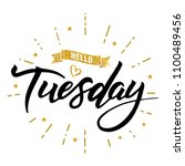 hello tuesday words. quote... | Shutterstock .eps vector #1100489456