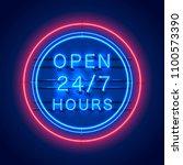 neon signboard 24 7 open hours... | Shutterstock .eps vector #1100573390
