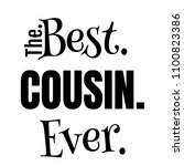 The Best Cousin Ever Text Base...