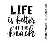 life is better at the beach.... | Shutterstock .eps vector #1100865236