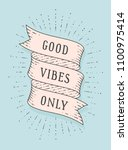 good vibes only. greeting card...   Shutterstock .eps vector #1100975414