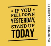 if you fell down yesterday... | Shutterstock .eps vector #1101258554