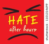 hate after hours   emotional... | Shutterstock .eps vector #1101314699