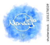 hello monday. hand painted... | Shutterstock .eps vector #1101378539