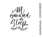 all you need is sleep phrase....   Shutterstock .eps vector #1101653810