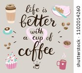 life is better with a cup of... | Shutterstock .eps vector #1102014260