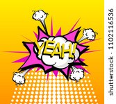 yeah  colorful speech bubble...   Shutterstock .eps vector #1102116536