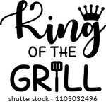 king of the grill | Shutterstock .eps vector #1103032496