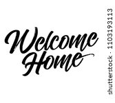 welcome home   hand drawn... | Shutterstock .eps vector #1103193113