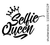 selfie queen   hand drawn... | Shutterstock .eps vector #1103195129