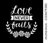 hand lettering love never fails ... | Shutterstock .eps vector #1103679380