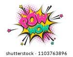 pow gun wow comic text speech... | Shutterstock .eps vector #1103763896