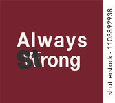 always wrong always strong... | Shutterstock .eps vector #1103892938