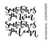 sometimes you win  sometimes... | Shutterstock .eps vector #1103924009