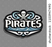 logo for pirate theme  gray... | Shutterstock . vector #1103947490