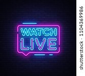 watch live tag neon sign. neon... | Shutterstock . vector #1104369986