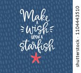 make a wish upon a starfish.... | Shutterstock .eps vector #1104443510