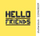 hello friends. unique lettering ... | Shutterstock .eps vector #1104638339