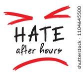 hate after hours   emotional... | Shutterstock .eps vector #1104645500