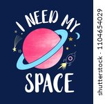 i need my space slogan and... | Shutterstock .eps vector #1104654029