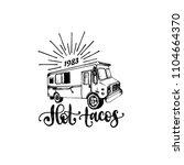hot tacos  hand lettering.... | Shutterstock .eps vector #1104664370