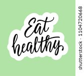 eat healthy  healthy lifestyle... | Shutterstock .eps vector #1104720668