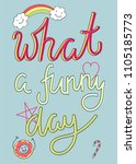 typography slogan what a funny... | Shutterstock .eps vector #1105185773