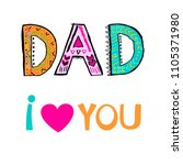 dad i love you. fathers day... | Shutterstock .eps vector #1105371980