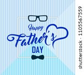 happy father s day calligraphy... | Shutterstock .eps vector #1105567559